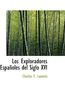 Los Exploradores Espanoles del Siglo XVI