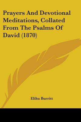 Prayers and Devotional Meditations, Collated from the Psalms of David