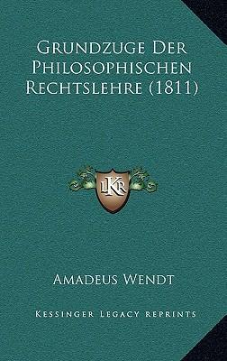 Grundzuge Der Philosophischen Rechtslehre (1811)