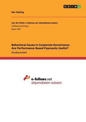 Behavioral Issues in Corporate Governance. Are Performance Based Payments Useful?