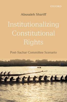 Institutionalizing Constitutional Rights