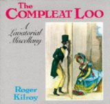 Compleat Loo a Lavatorial Miscellany