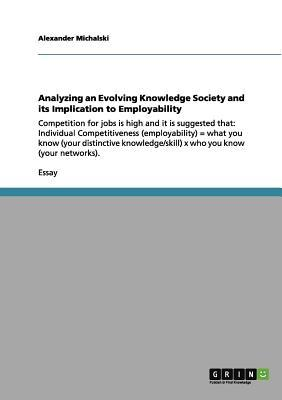 Analyzing an Evolving Knowledge Society and its Implication to Employability