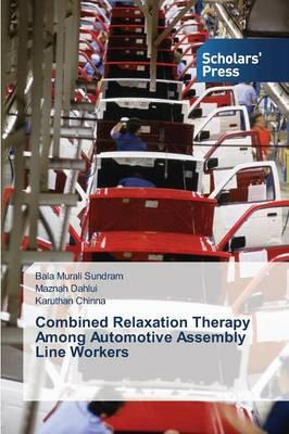 Combined Relaxation Therapy Among Automotive Assembly Line Workers
