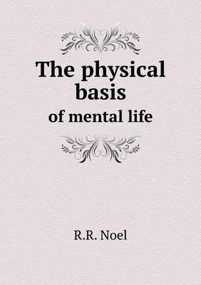 The Physical Basis of Mental Life