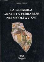 La ceramica graffita ferrarese nei secoli XV e XVI