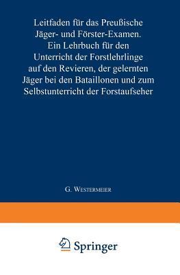 Leitfaden für das Preußische Jäger- und Förster-Examen
