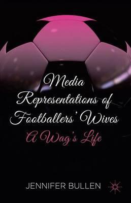 Media Representations of Footballers' Wives