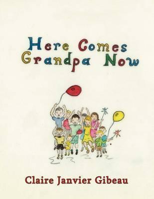 Here Comes Grandpa Now