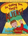 I'm Telling You They're Aliens: Unabridged