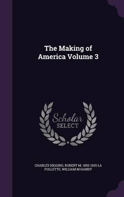The Making of America Volume 3
