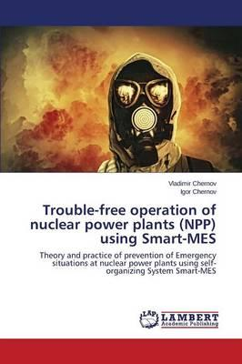 Trouble-free operation of nuclear power plants (NPP) using Smart-MES