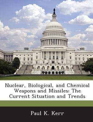 Nuclear, Biological, and Chemical Weapons and Missiles