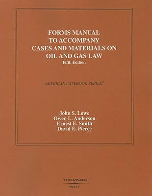 Forms Manual to Accompany Cases and Materials on Oil and Gas Law