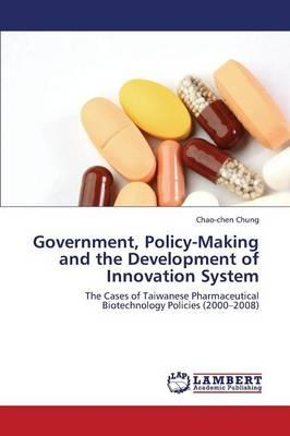 Government, Policy-Making and the Development of Innovation System