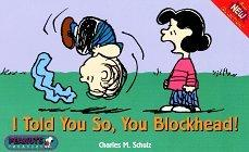 I Told You So, You Blockhead!