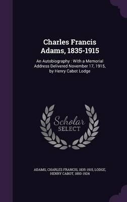 Charles Francis Adams, 1835-1915