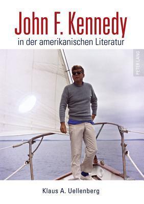 John F. Kennedy in Der Amerikanischen Literatur