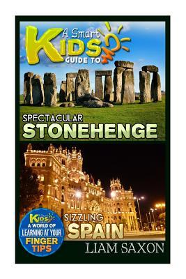 A Smart Kids Guide to Spectacular Stonehenge and Sizzling Spain