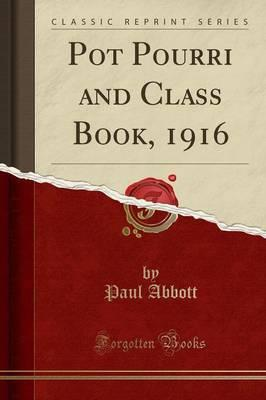 Pot Pourri and Class Book, 1916 (Classic Reprint)