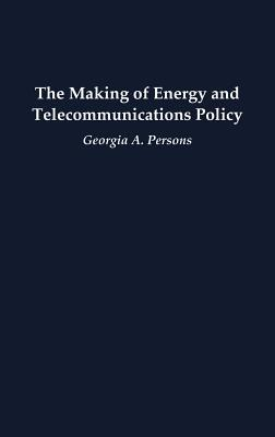 The Making of Energy and Telecommunications Policy