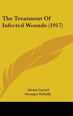 The Treatment of Infected Wounds (1917)