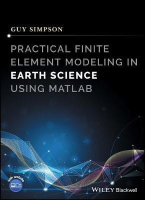 Practical Finite Element Modelling in Earth Science Using Matlab
