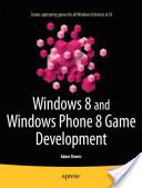 Windows 8 and Windows Phone 8 Game Development