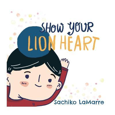 Show Your Lion Heart