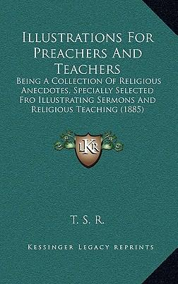 Illustrations for Preachers and Teachers