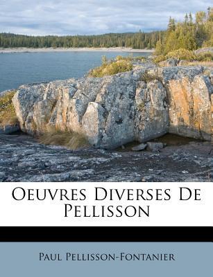 Oeuvres Diverses de Pellisson