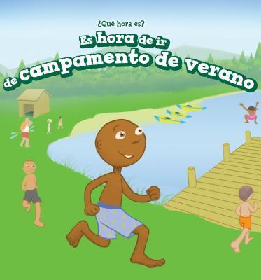 Es Hora De Ir De Campamento De Verano/ It's Time for Summer Camp