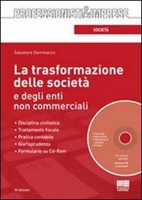 La trasformazione delle società e degli enti non commerciali. Con CD-ROM