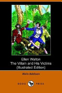 Ellen Walton, the Villain And His Victims