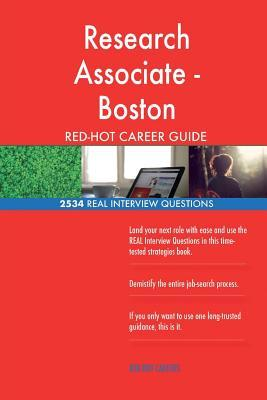 Research Associate - Boston RED-HOT Career Guide; 2534 REAL Interview Questions