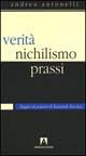 Verità, nichilismo, prassi