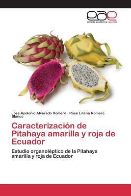 Caracterización de Pitahaya amarilla y roja de Ecuador