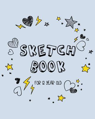 Sketch Book for 12 Year Old