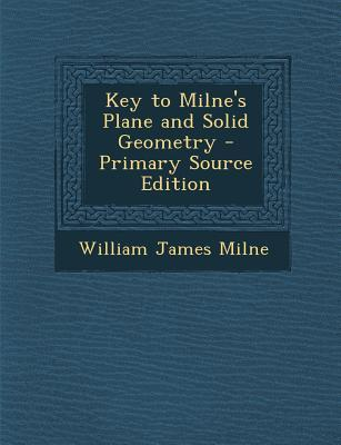 Key to Milne's Plane and Solid Geometry