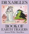 Dr. Xargle's Book of Earth Tiggers