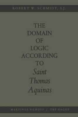 The Domain of Logic According to Saint Thomas Aquinas