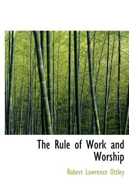 The Rule of Work and Worship
