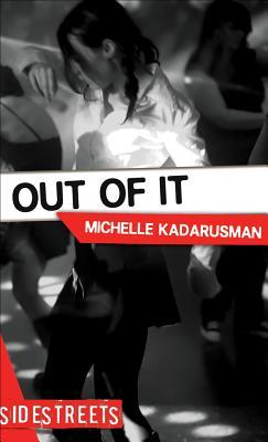 Out of It