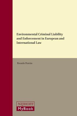 Environmental Criminal Liability and Enforcement in European and International Law