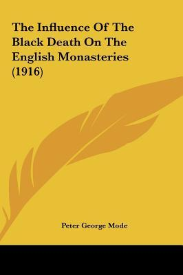 The Influence of the Black Death on the English Monasteries (1916)