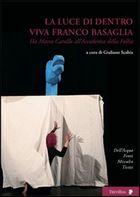 La luce di dentro. Viva Franco Basaglia.