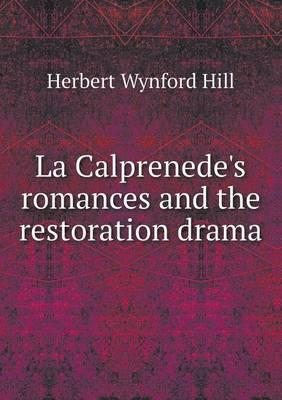La Calprenede's Romances and the Restoration Drama
