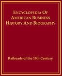 Encyclopedia of American Business History and Biography