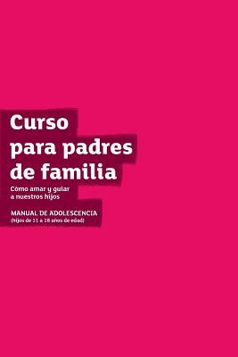 The Parenting Teenagers Course Guest Manual Latam Edition