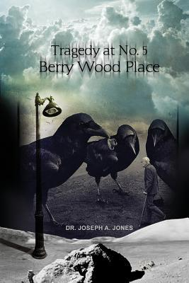Tragedy at No. 5 Berry Wood Place